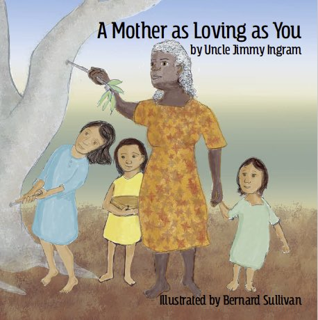 A Mother as Loving as You cover Wiradjuri Uncle Jimmy Ingram